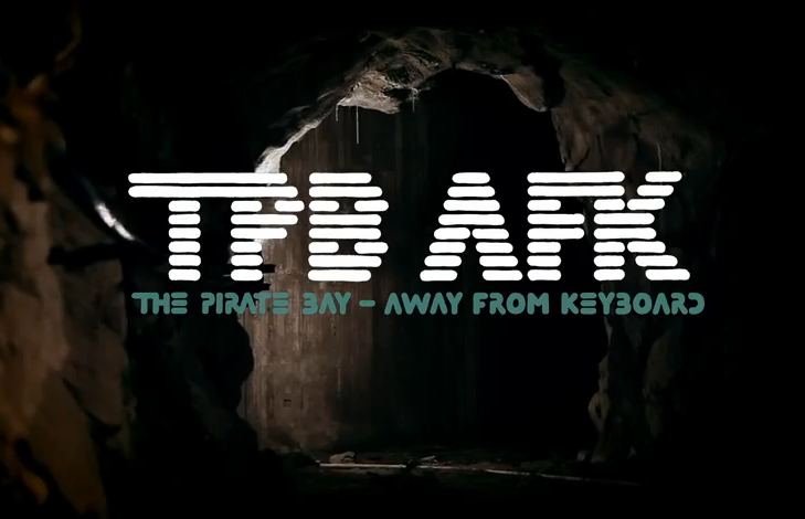 TPB AFK: The Pirate Bay – Away From Keyboard